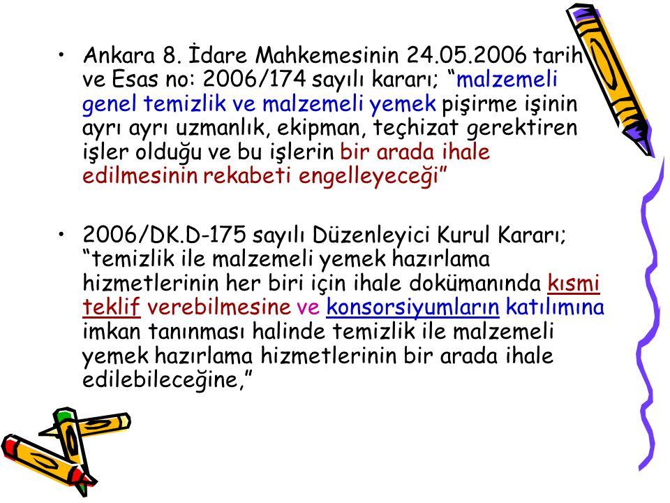 """Ankara 8. İdare Mahkemesinin 24.05.2006 tarih ve Esas no: 2006/174 sayılı kararı; """"malzemeli genel temizlik ve malzemeli yemek pişirme işinin ayrı ayr"""