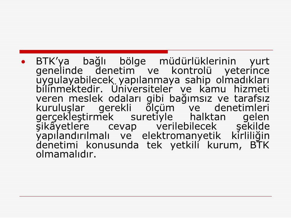 BTK'ya bağlı bölge müdürlüklerinin yurt genelinde denetim ve kontrolü yeterince uygulayabilecek yapılanmaya sahip olmadıkları bilinmektedir. Üniversi