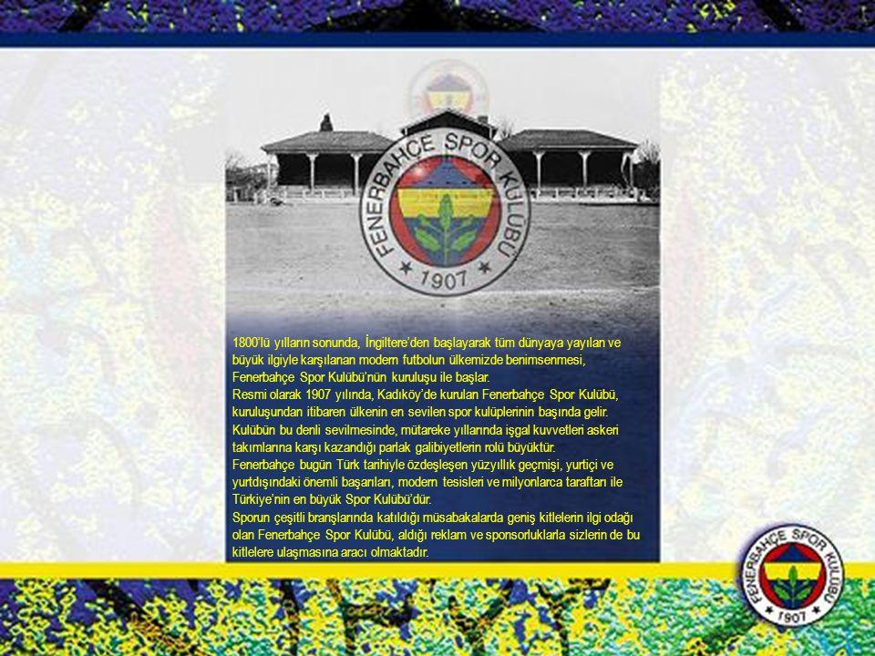 1800'lü yılların sonunda, İngiltere'den başlayarak tüm dünyaya yayılan ve büyük ilgiyle karşılanan modern futbolun ülkemizde benimsenmesi, Fenerbahçe