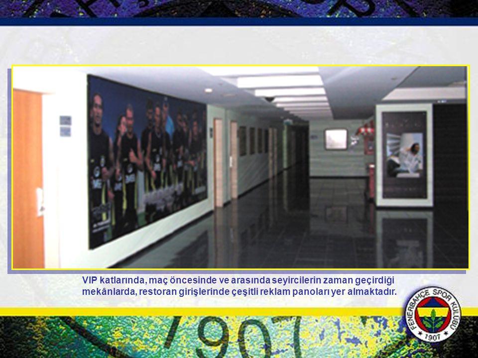 VIP katlarında, maç öncesinde ve arasında seyircilerin zaman geçirdiği mekânlarda, restoran girişlerinde çeşitli reklam panoları yer almaktadır.