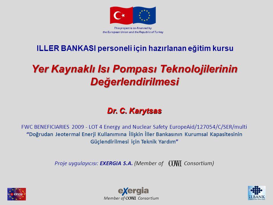 Member of Consortium This project is co-financed by the European Union and the Republic of Turkey Genel Bakış 1.Isı Pompalarına Giriş 2.Yer Kaynaklı Isı Pompaları(YKIP) 3.Sığ Jeotermal Sistemler için Sınırlayıcı Koşullar 4.Yatay Zemin Isı Eşanjörü 5.Kuyu Isı Eşanjörü (KIE) 6.KIE Tasarım Araçları: Termal Tepki Testi