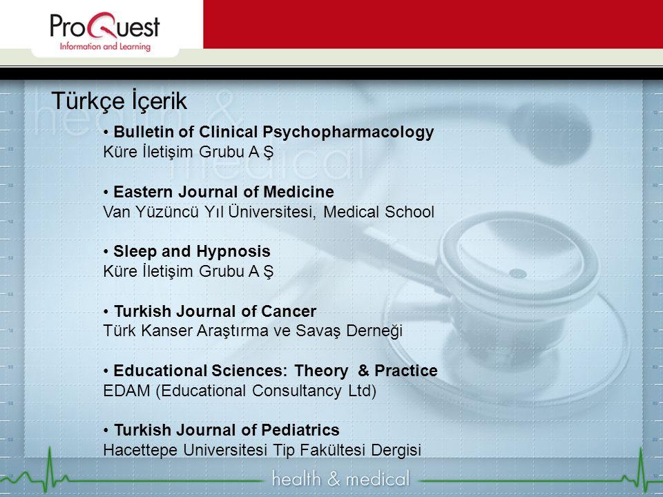 Türkçe İçerik Bulletin of Clinical Psychopharmacology Küre İletişim Grubu A Ş Eastern Journal of Medicine Van Yüzüncü Yıl Üniversitesi, Medical School