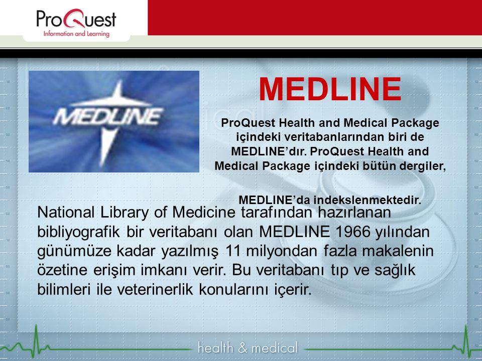 National Library of Medicine tarafından hazırlanan bibliyografik bir veritabanı olan MEDLINE 1966 yılından günümüze kadar yazılmış 11 milyondan fazla makalenin özetine erişim imkanı verir.