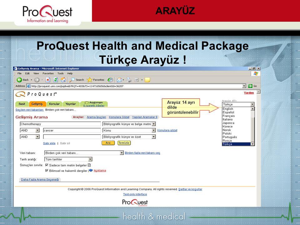 ProQuest Health and Medical Package Türkçe Arayüz ! Arayüz 14 ayrı dilde görüntülenebilir ARAYÜZ