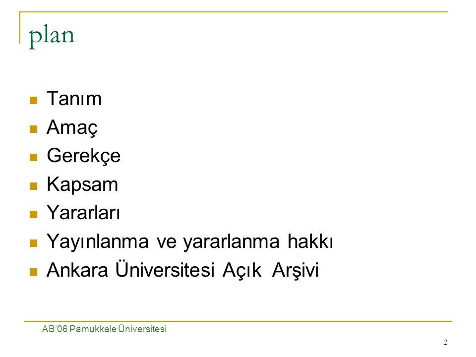2 plan Tanım Amaç Gerekçe Kapsam Yararları Yayınlanma ve yararlanma hakkı Ankara Üniversitesi Açık Arşivi AB'06 Pamukkale Üniversitesi