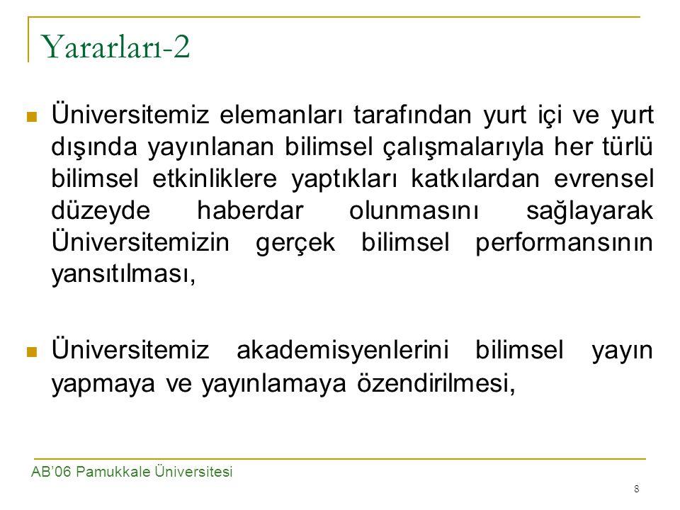 9 Yararları-3 Uluslararası açık arşiv protokol ve projelerinde Ankara Üniversitesi'nin katılım ve katkılarının sağlanması ve ulusal anlamada bu yöndeki çalışmalara önderlik edilmesi Üniversitemiz akademisyenlerinin daha önce yayınlanmamış, ancak bilimsel içerikte olduğu düşünülen konferans, bildiri ve ders notu gibi bilimsel etkinliklerinin elektronik ortamda yayınlanmasına olanak tanınması hedeflenmektedir.