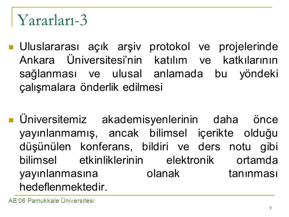 9 Yararları-3 Uluslararası açık arşiv protokol ve projelerinde Ankara Üniversitesi'nin katılım ve katkılarının sağlanması ve ulusal anlamada bu yöndek