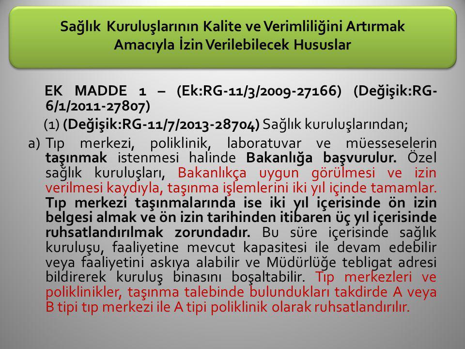 Sağlık Kuruluşlarının Kalite ve Verimliliğini Artırmak Amacıyla İzin Verilebilecek Hususlar EK MADDE 1 – (Ek:RG-11/3/2009-27166) (Değişik:RG- 6/1/2011