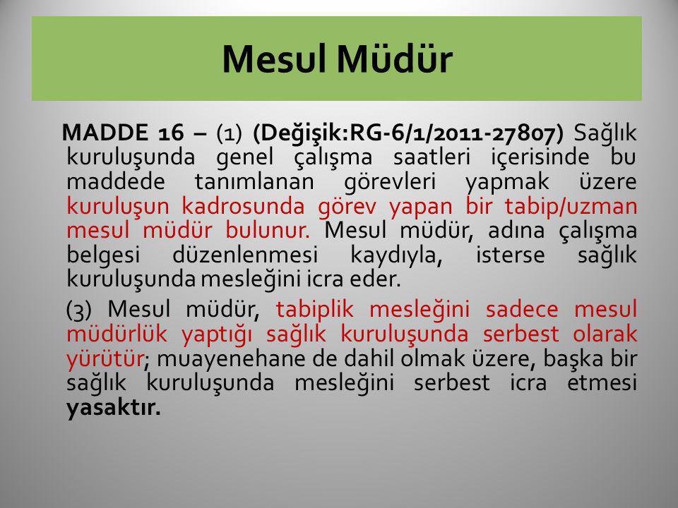 Mesul Müdür MADDE 16 – (1) (Değişik:RG-6/1/2011-27807) Sağlık kuruluşunda genel çalışma saatleri içerisinde bu maddede tanımlanan görevleri yapmak üze