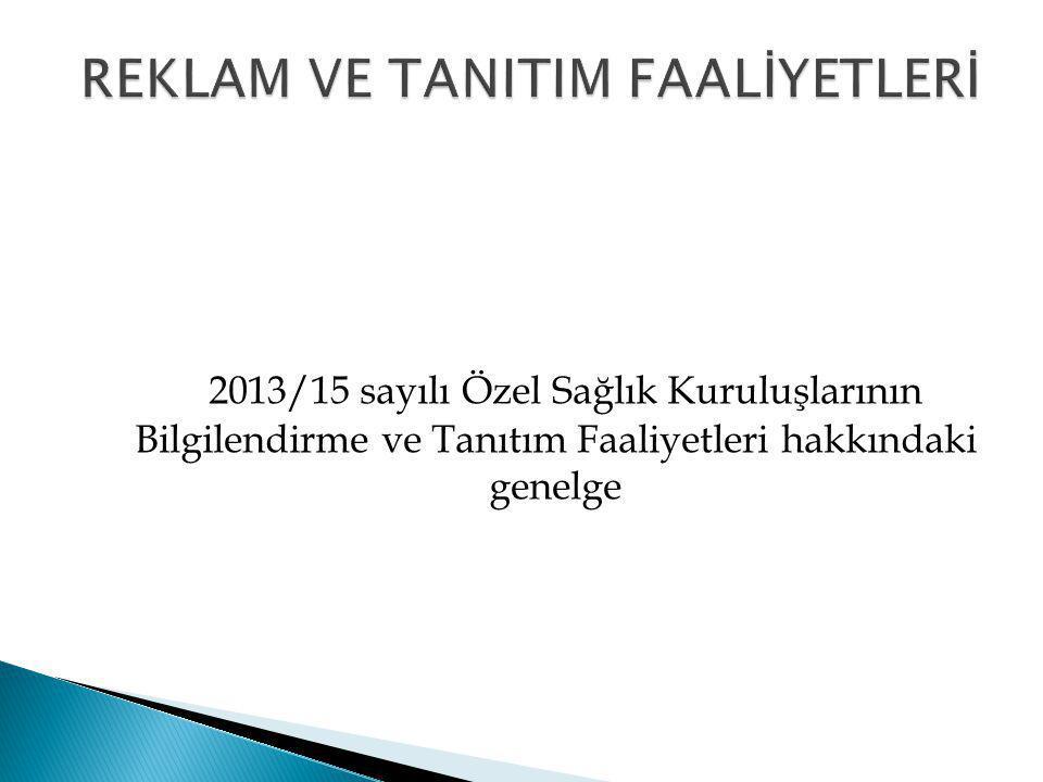 2013/15 sayılı Özel Sağlık Kuruluşlarının Bilgilendirme ve Tanıtım Faaliyetleri hakkındaki genelge
