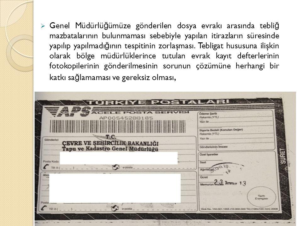  Genel Müdürlü ğ ümüze gönderilen dosya evrakı arasında tebli ğ mazbatalarının bulunmaması sebebiyle yapılan itirazların süresinde yapılıp yapılmadı