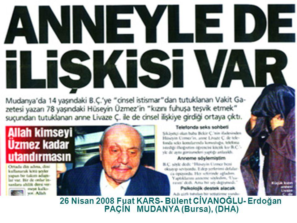 26 Nisan 2008 Fuat KARS- Bülent CİVANOĞLU- Erdoğan PAÇİN MUDANYA (Bursa), (DHA)