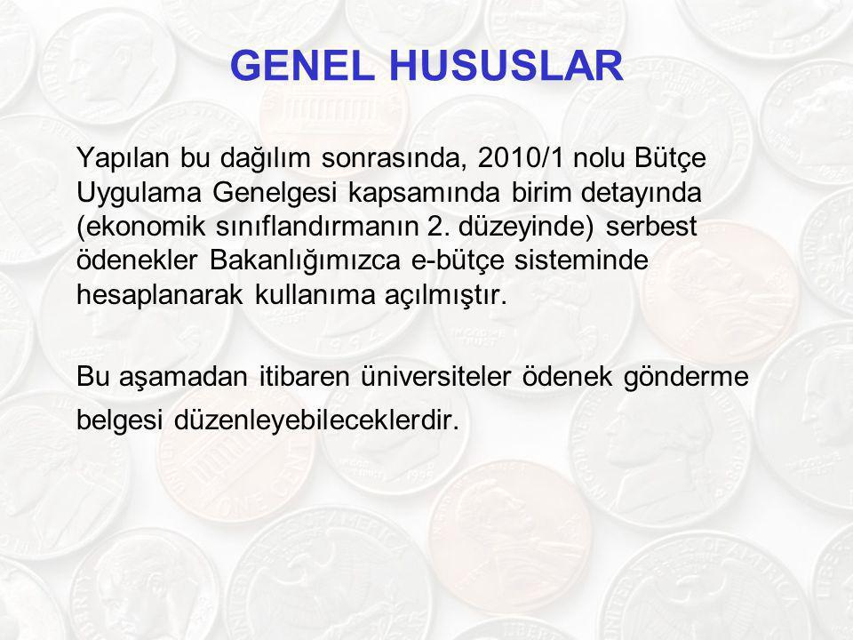 GENEL HUSUSLAR Yapılan bu dağılım sonrasında, 2010/1 nolu Bütçe Uygulama Genelgesi kapsamında birim detayında (ekonomik sınıflandırmanın 2. düzeyinde)