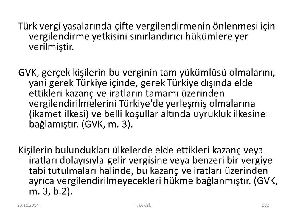 Türk vergi yasalarında çifte vergilendirmenin önlenmesi için vergilendirme yetkisini sınırlandırıcı hükümlere yer verilmiştir. GVK, gerçek kişilerin b