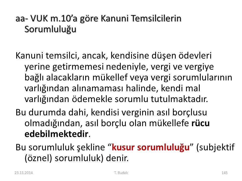 aa- VUK m.10'a göre Kanuni Temsilcilerin Sorumluluğu Kanuni temsilci, ancak, kendisine düşen ödevleri yerine getirmemesi nedeniyle, vergi ve vergiye b
