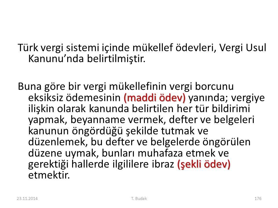 Türk vergi sistemi içinde mükellef ödevleri, Vergi Usul Kanunu'nda belirtilmiştir. (maddi ödev) (şekli ödev) Buna göre bir vergi mükellefinin vergi bo