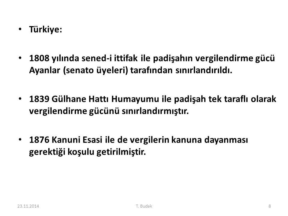 Türkiye: 1808 yılında sened-i ittifak ile padişahın vergilendirme gücü Ayanlar (senato üyeleri) tarafından sınırlandırıldı. 1839 Gülhane Hattı Humayum