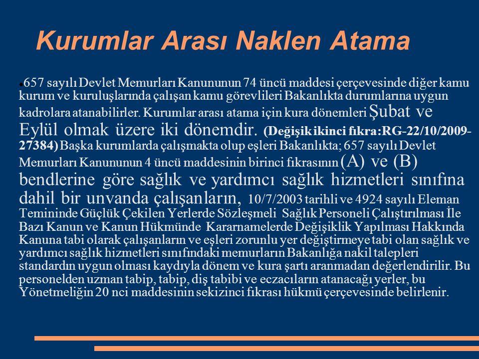 Kurumlar Arası Naklen Atama 657 sayılı Devlet Memurları Kanununun 74 üncü maddesi çerçevesinde diğer kamu kurum ve kuruluşlarında çalışan kamu görevli