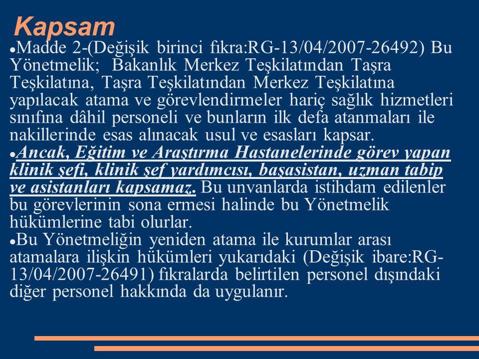Kapsam Madde 2-(Değişik birinci fıkra:RG-13/04/2007-26492) Bu Yönetmelik; Bakanlık Merkez Teşkilatından Taşra Teşkilatına, Taşra Teşkilatından Merkez
