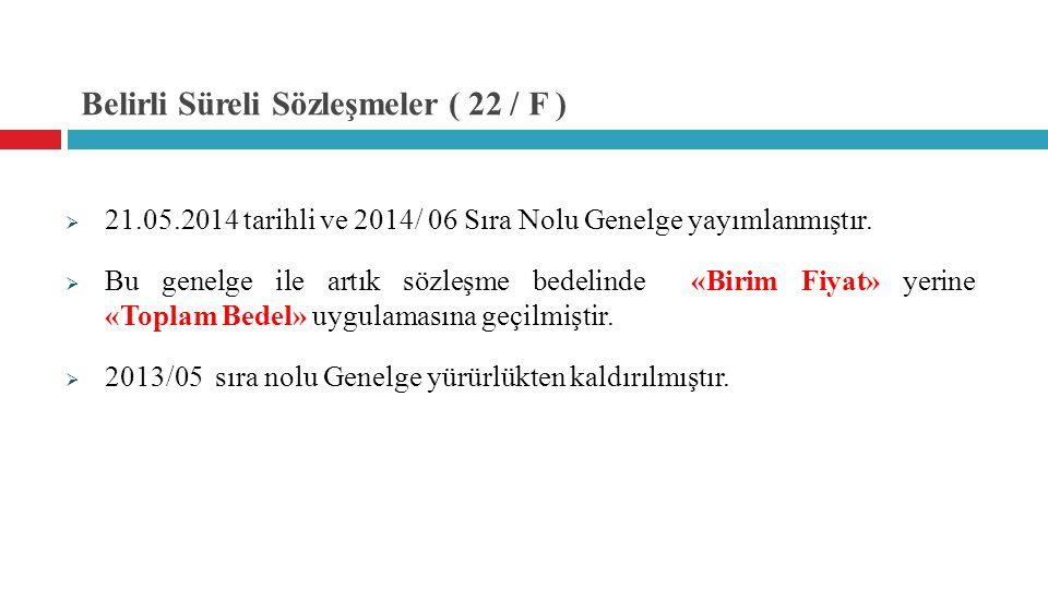 Mal Alımlarında Yaklaşık Maliyet Tespiti  29.05.2014 tarihli ve 344 sayılı Genelge Yazı yayımlanmıştır.