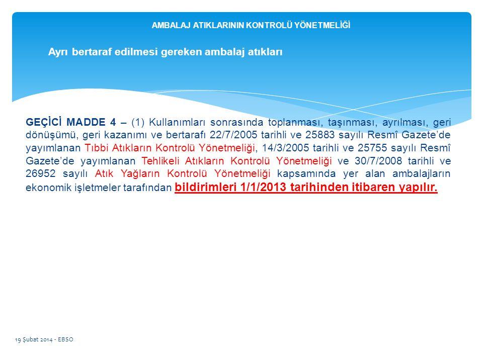 GEÇİCİ MADDE 4 – (1) Kullanımları sonrasında toplanması, taşınması, ayrılması, geri dönüşümü, geri kazanımı ve bertarafı 22/7/2005 tarihli ve 25883 sa