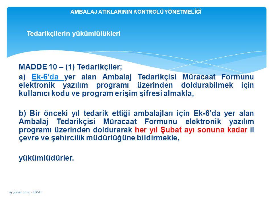 MADDE 10 – (1) Tedarikçiler; a) Ek-6'da yer alan Ambalaj Tedarikçisi Müracaat Formunu elektronik yazılım programı üzerinden doldurabilmek için kullanı