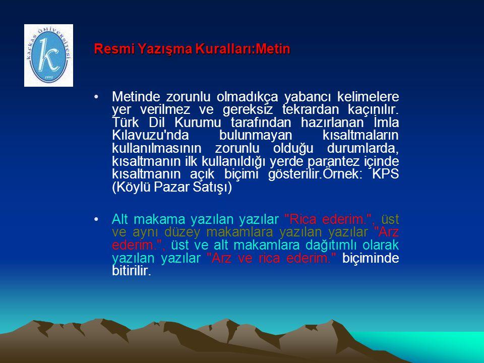 Resmi Yazışma Kuralları:Metin Metinde zorunlu olmadıkça yabancı kelimelere yer verilmez ve gereksiz tekrardan kaçınılır. Türk Dil Kurumu tarafından ha