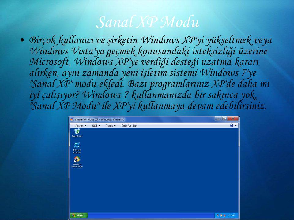 Sanal XP Modu Birçok kullanıcı ve şirketin Windows XP yi yükseltmek veya Windows Vista ya geçmek konusundaki isteksizliği üzerine Microsoft, Windows XP ye verdiği desteği uzatma kararı alırken, aynı zamanda yeni işletim sistemi Windows 7 ye Sanal XP modu ekledi.