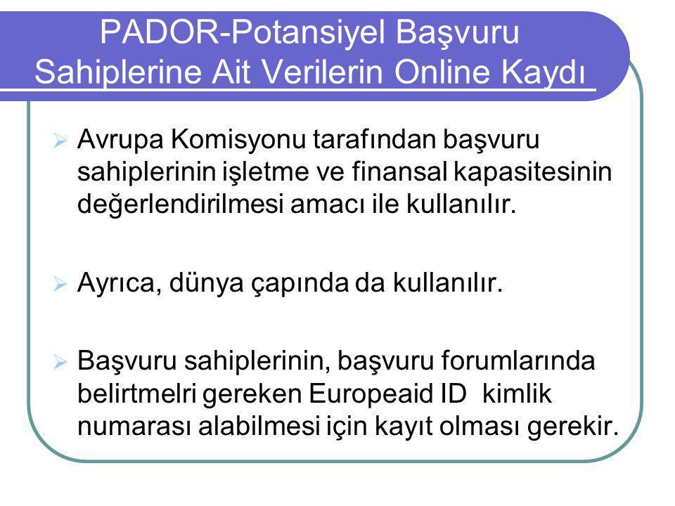 PADOR-Potansiyel Başvuru Sahiplerine Ait Verilerin Online Kaydı  Avrupa Komisyonu tarafından başvuru sahiplerinin işletme ve finansal kapasitesinin d