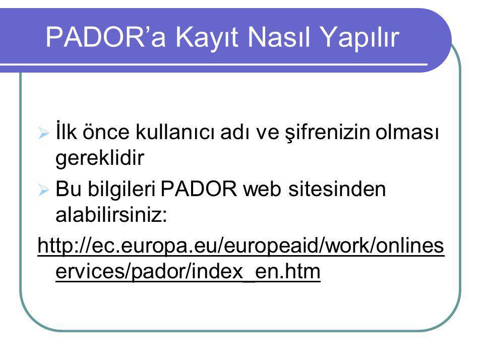 PADOR'a Kayıt Nasıl Yapılır  İlk önce kullanıcı adı ve şifrenizin olması gereklidir  Bu bilgileri PADOR web sitesinden alabilirsiniz: http://ec.euro