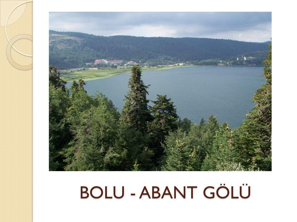 BOLU - ABANT GÖLÜ BOLU - ABANT GÖLÜ