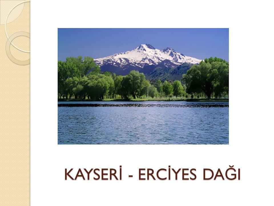 KAYSER İ - ERC İ YES DA Ğ I KAYSER İ - ERC İ YES DA Ğ I