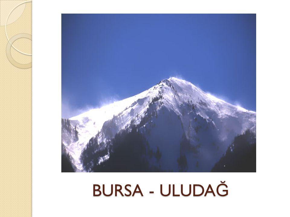 BURSA - ULUDA Ğ BURSA - ULUDA Ğ