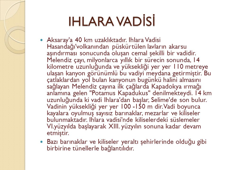 IHLARA VAD İ S İ IHLARA VAD İ S İ Aksaray a 40 km uzaklıktadır.
