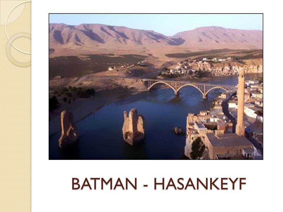 BATMAN - HASANKEYF BATMAN - HASANKEYF