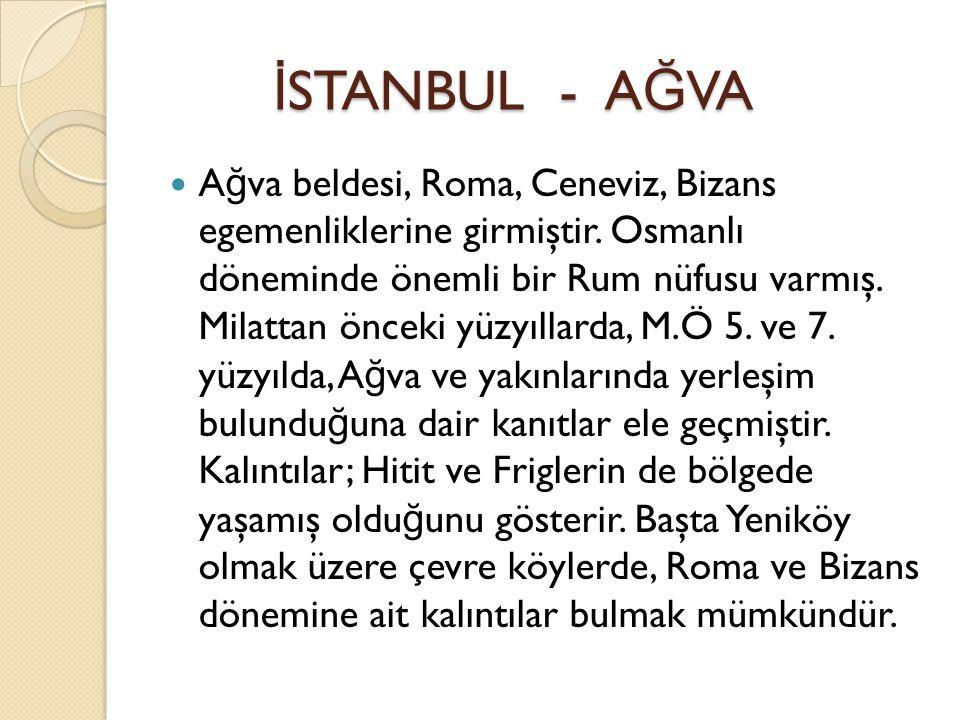 A ğ va beldesi, Roma, Ceneviz, Bizans egemenliklerine girmiştir.