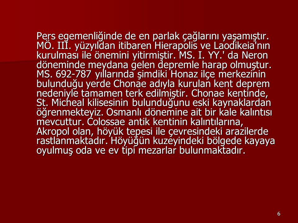 17 Laodikeia Sıra Numarası: 9/12 Varlık Adı:LAODİCEA KENTİ (1.DERECE ARK.SİT) Varlık Türü: SİT ALANLARI VE YAPILAR Varlık Alt Türü: ARKEOLOJİK SİT Bulunduğu Yer: SİT İÇİNDE İl: DENİZLİ İlçe: MERKEZ LAODİKEİA Denizli ilinin 6 km.