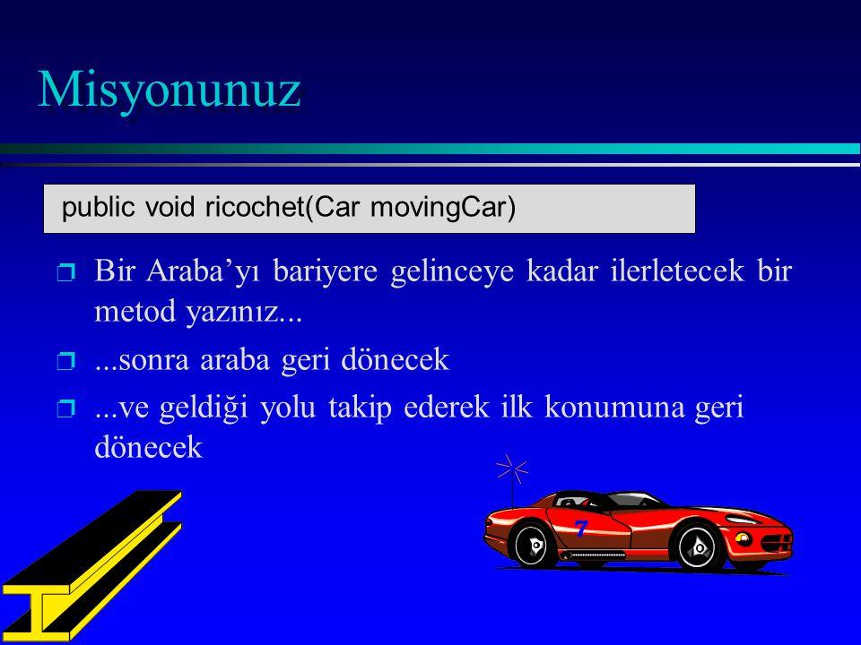 Misyonunuz p p Bir Araba'yı bariyere gelinceye kadar ilerletecek bir metod yazınız...