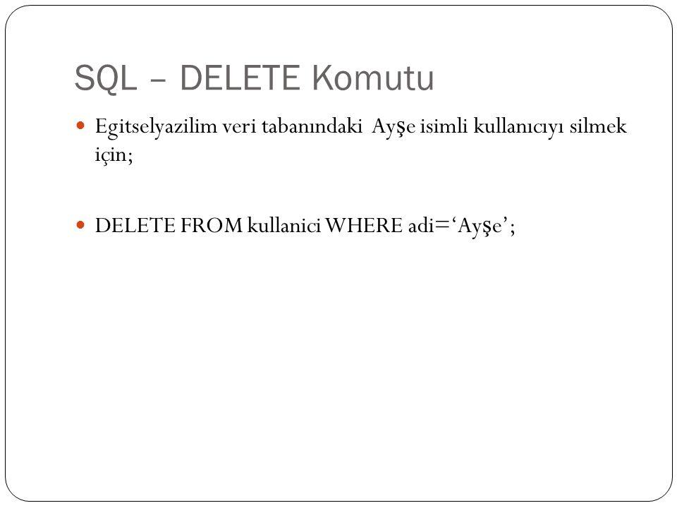 SQL – ALTER TABLE Komutu Tabloya alan ekleme, varolan alanı düzenleme ve silmek için ALTER TABLE komutu kullanılır, ALTER TABLE tablo_adi ADD alan_adi alan_turu; ALTER TABLE tablo_adi MODIFY alan_adi alan_turu; ALTER TABLE tablo_adi DROP COLUMN alan_adi;