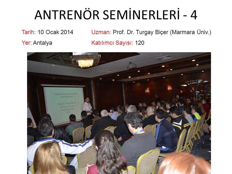 ANTRENÖR SEMİNERLERİ - 4 Tarih: 10 Ocak 2014Uzman: Prof.