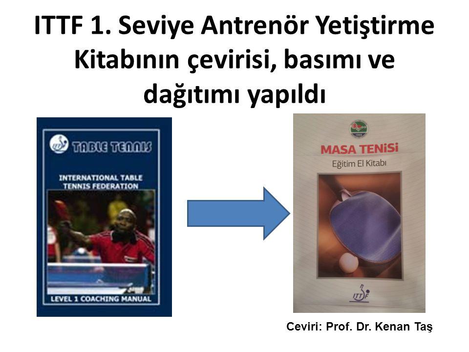 ITTF 1. Seviye Antrenör Yetiştirme Kitabının çevirisi, basımı ve dağıtımı yapıldı Ceviri: Prof.