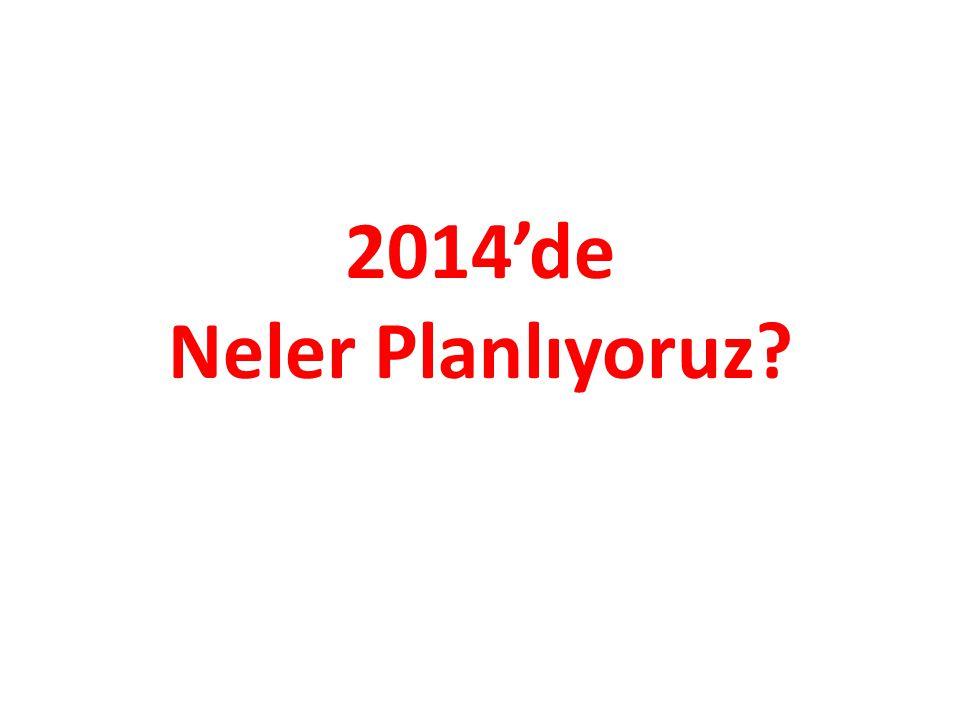 2014'de Neler Planlıyoruz