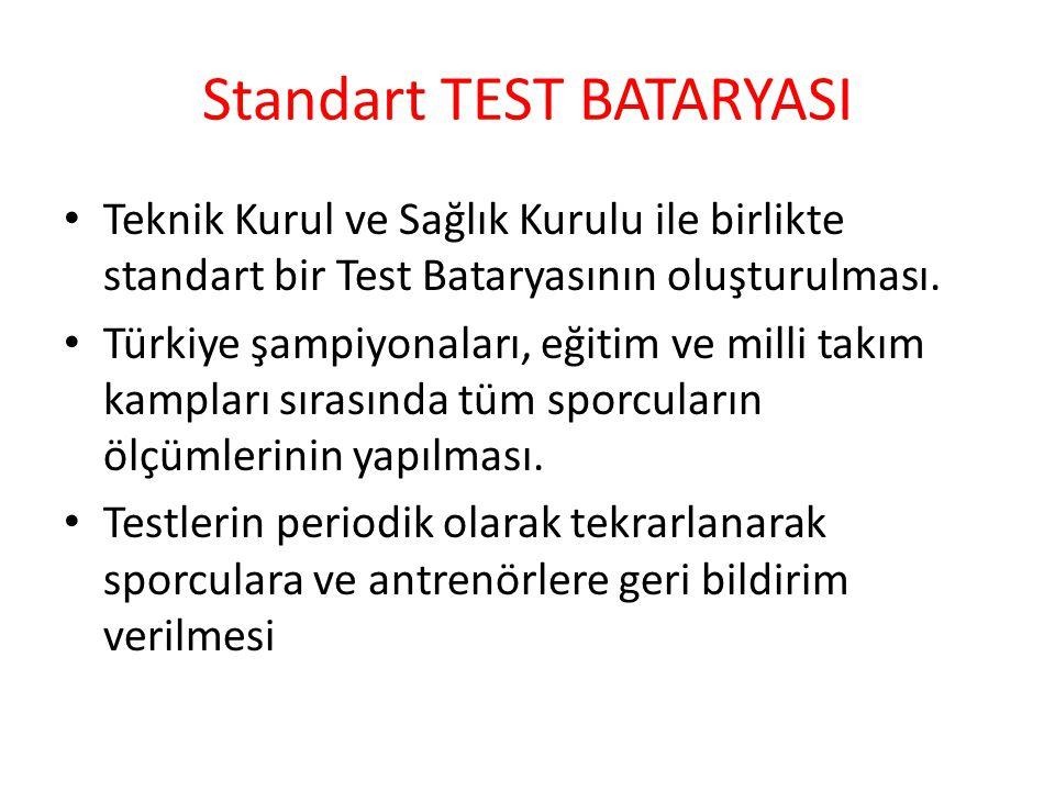 Standart TEST BATARYASI Teknik Kurul ve Sağlık Kurulu ile birlikte standart bir Test Bataryasının oluşturulması.