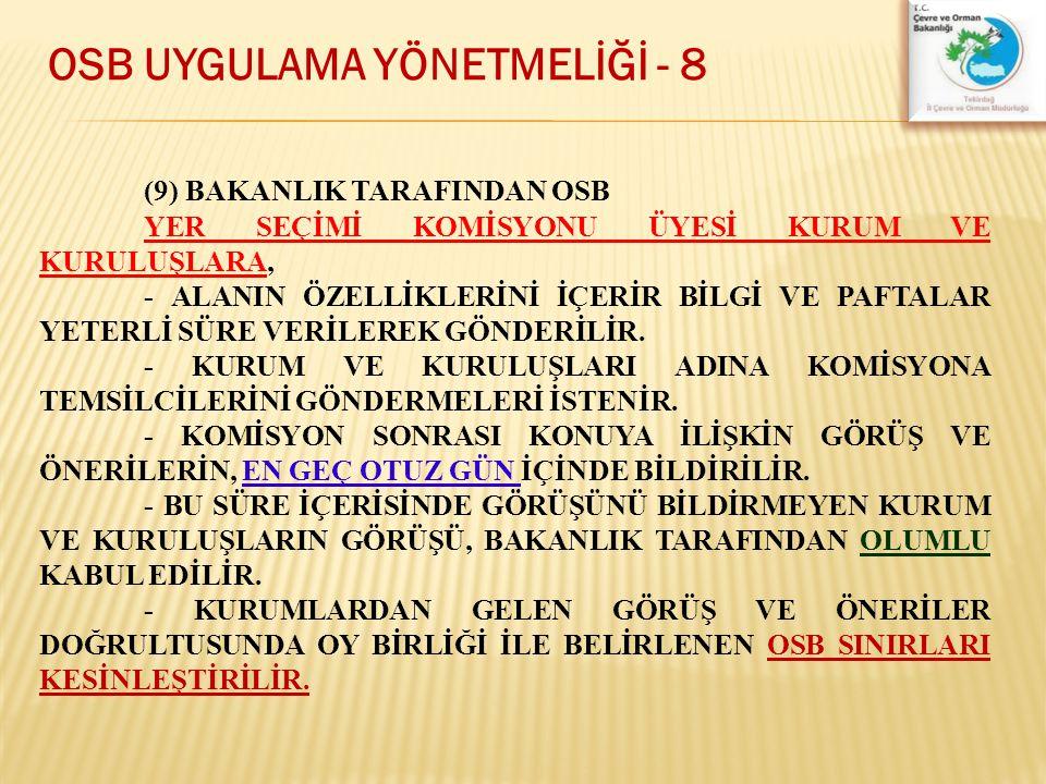 OSB UYGULAMA YÖNETMELİĞİ - 8 (9) BAKANLIK TARAFINDAN OSB YER SEÇİMİ KOMİSYONU ÜYESİ KURUM VE KURULUŞLARA, - ALANIN ÖZELLİKLERİNİ İÇERİR BİLGİ VE PAFTA