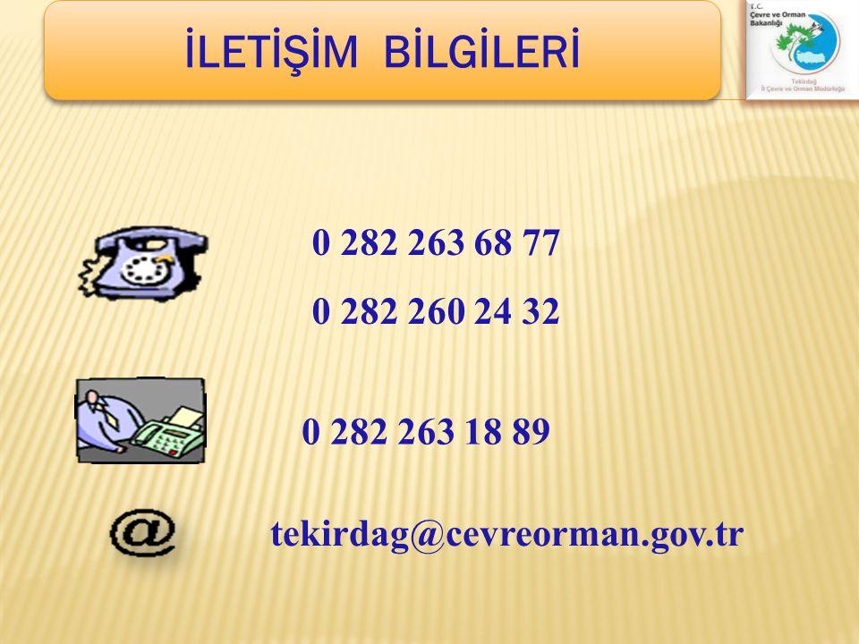 İLETİŞİM BİLGİLERİ 0 282 263 68 77 0 282 260 24 32 0 282 263 18 89 tekirdag@cevreorman.gov.tr