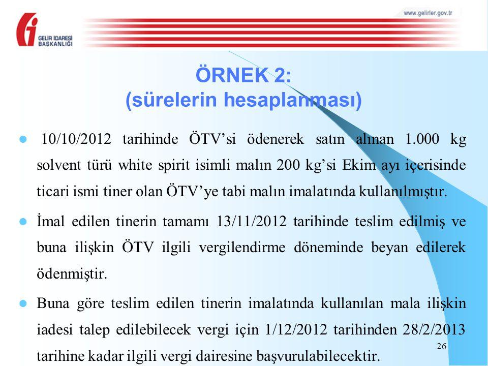 10/10/2012 tarihinde ÖTV'si ödenerek satın alınan 1.000 kg solvent türü white spirit isimli malın 200 kg'si Ekim ayı içerisinde ticari ismi tiner olan