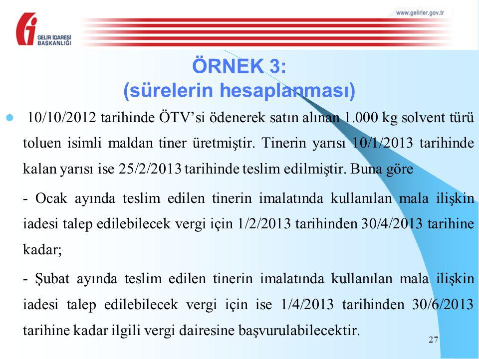 10/10/2012 tarihinde ÖTV'si ödenerek satın alınan 1.000 kg solvent türü toluen isimli maldan tiner üretmiştir. Tinerin yarısı 10/1/2013 tarihinde kala