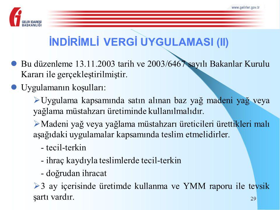29 İNDİRİMLİ VERGİ UYGULAMASI (II) Bu düzenleme 13.11.2003 tarih ve 2003/6467 sayılı Bakanlar Kurulu Kararı ile gerçekleştirilmiştir. Uygulamanın koşu