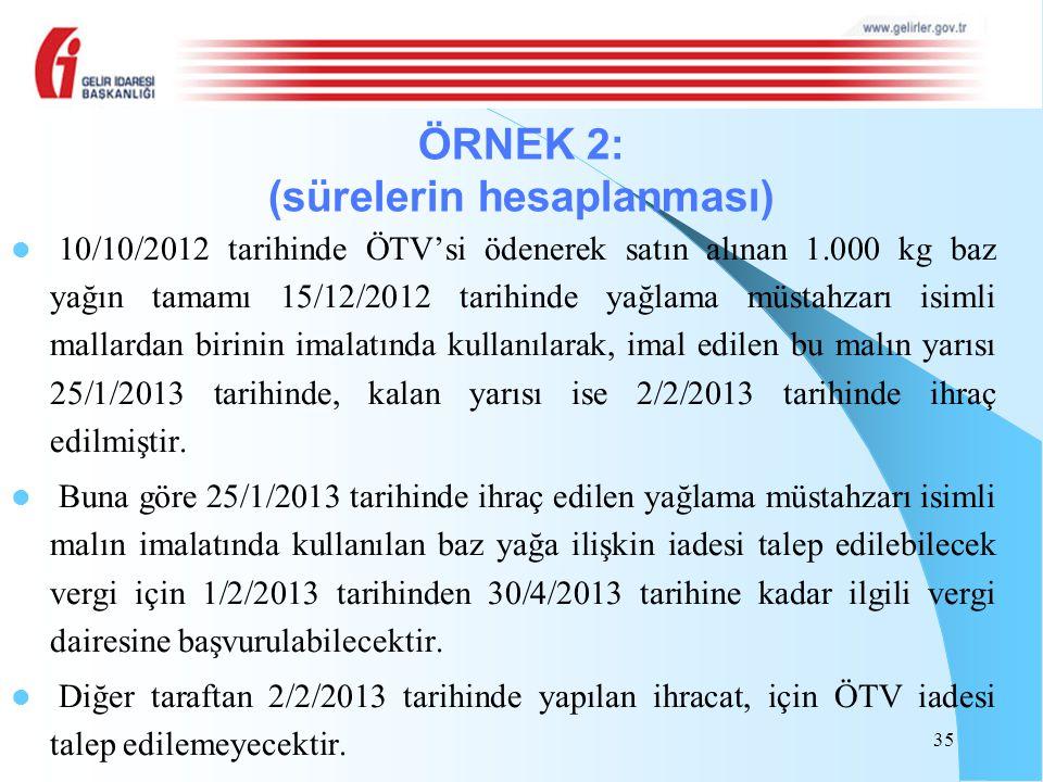 10/10/2012 tarihinde ÖTV'si ödenerek satın alınan 1.000 kg baz yağın tamamı 15/12/2012 tarihinde yağlama müstahzarı isimli mallardan birinin imalatınd
