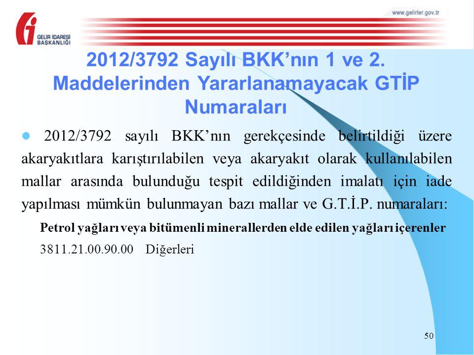 2012/3792 sayılı BKK'nın gerekçesinde belirtildiği üzere akaryakıtlara karıştırılabilen veya akaryakıt olarak kullanılabilen mallar arasında bulunduğu